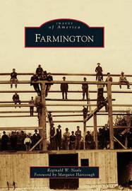 Farmington by Reginald W Neale