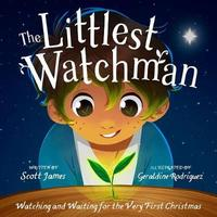 The Littlest Watchman by Scott James