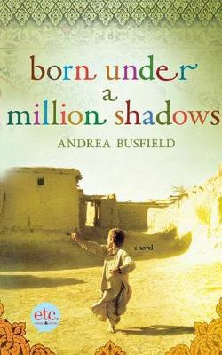 Born Under a Million Shadows by Andrea Busfield