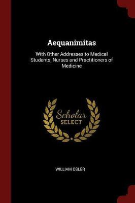 Aequanimitas by William Osler