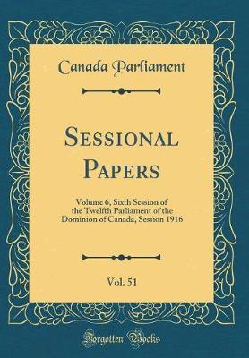 Sessional Papers, Vol. 51 by Canada Parliament