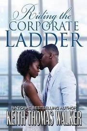 Riding the Corporate Ladder by Keith Thomas Walker image