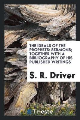 The Ideals of the Prophets by S.R. Driver