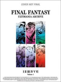 Final Fantasy Ultimania Archive Volume 1 by S. Enox