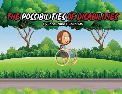 The Possibilities of Disabilities by Jacqueline Child