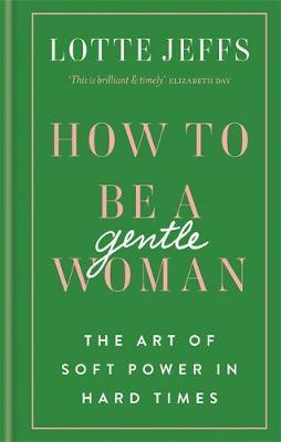How to be a Gentlewoman by Lotte Jeffs