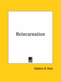 Reincarnation by Hashnu O. Hara