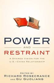 Power and Restraint: A Shared Vision for the U.S.-China Relationship by Richard N Rosecrance image