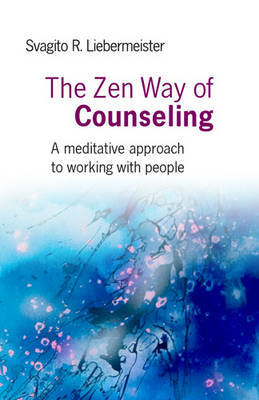 The Zen Way of Counseling by Svagito Liebermeister image