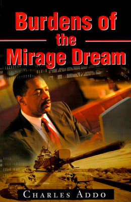 Burdens of the Mirage Dream by Charles Addo, MBA image
