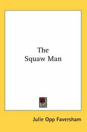 The Squaw Man by Julie Opp Faversham image