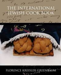 The International Jewish Cook Book by Florence Kreisler Greenbaum
