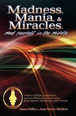 Madness. Mania & Miracles by Anna Miller image