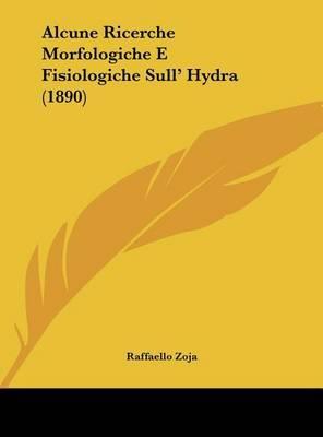 Alcune Ricerche Morfologiche E Fisiologiche Sull' Hydra (1890) by Raffaello Zoja image