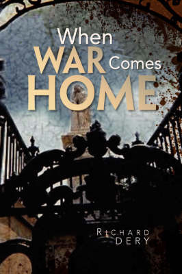 When War Comes Home by Richard Dery