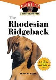 The Rhodesian Ridgeback by Eileen M. Bailey