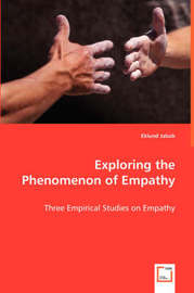 Exploring the Phenomenon of Empathy by Eklund Jakob