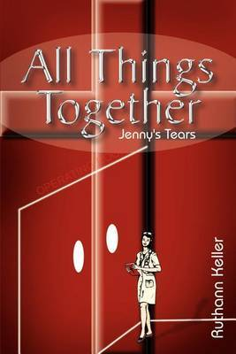 All Things Together: Jenny's Tears by Ruthann Keller