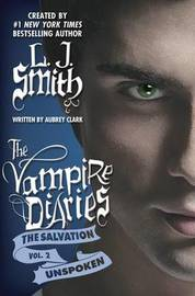 Unspoken (Vampire Diaries: The Salvation #2) US Edition by L.J. Smith