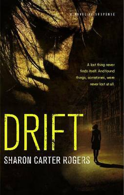 Drift: A Novel of Suspense by Sharon Carter Rogers