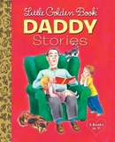 Little Golden Book Daddy Stories by Golden Books