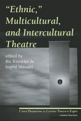 Ethnic, Multicultural, and Intercultural Theatre