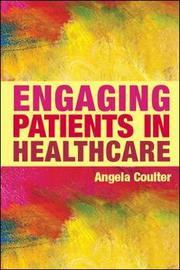 Engaging Patients in Healthcare by Angela Coulter