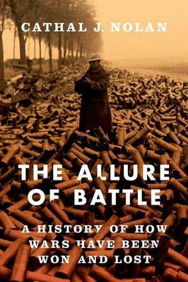 The Allure of Battle by Cathal J Nolan