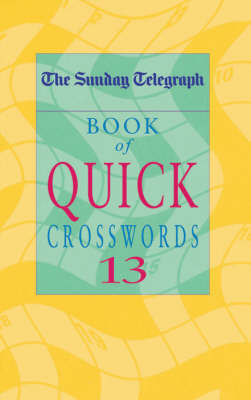 "The ""Sunday Telegraph"" Book of Quick Crosswords: No. 13 by Telegraph Group Limited"