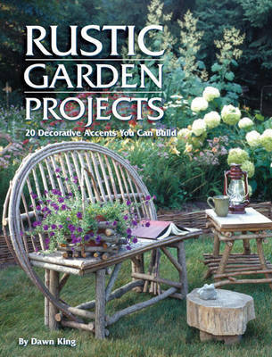 Rustic Garden Projects by Dawn King