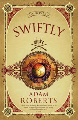 Swiftly by Adam Roberts
