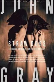 Straw Dogs by John Gray