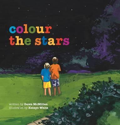 Colour the Stars by Dawn McMillan