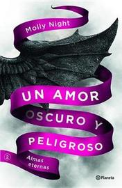 Un Amor Oscuro y Peligroso 2. Almas Eternas by Molly Night image