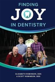 Finding Joy in Dentistry by Elizabeth Robinson
