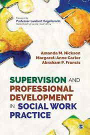 Supervision and Professional Development in Social Work Practice by Amanda M Nickson