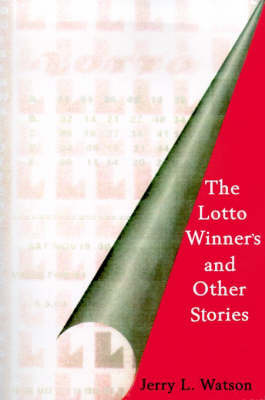 The Lotto Winner's and Other Stories by Jerry L. Watson