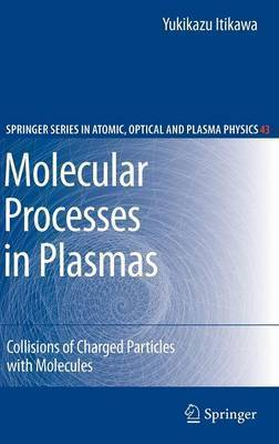 Molecular Processes in Plasmas by Yukikazu Itikawa