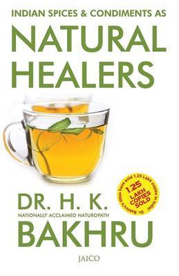 Indian Spices and Condiments as Natural Healers by H.K. Bakhru image