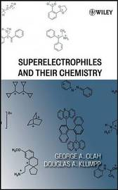 Superelectrophiles and Their Chemistry by George A Olah image