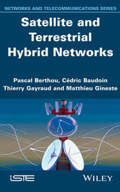 Satellite and Terrestrial Hybrid Networks by Pascal Berthou
