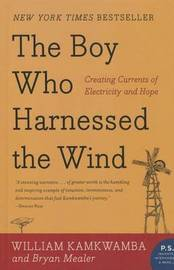 Boy Who Harnessed the Wind by William Kamkwamba