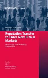 Reputation Transfer to Enter New B-to-B Markets by Christine Falkenreck