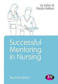 Successful Mentoring in Nursing by Elizabeth Aston