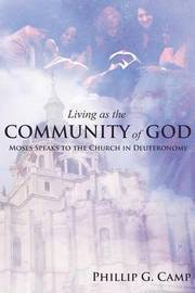 Living as the Community of God by Phillip G Camp