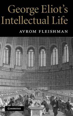 George Eliot's Intellectual Life by Avrom Fleishman image