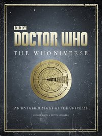 Doctor Who: The Whoniverse by Justin Richards