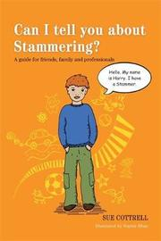 Can I tell you about Stammering? by Sue Cottrell