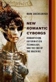 New Romantic Cyborgs by Mark Coeckelbergh