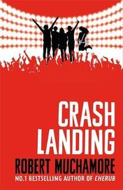 Rock War: Crash Landing by Robert Muchamore